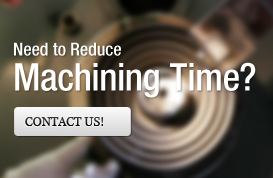 Reduce Machining Time